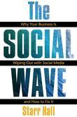 The Social Wave: Why Your Business is Wiping Out With Social Media and How to Fix It