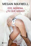 Oye, morena, ¿tú qué miras? (Edición dedicada Sant Jordi 2016)