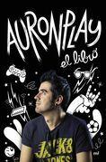 AuronPlay el libro (Edición dedicada Sant Jordi 2016)