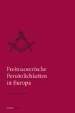 Freimaurerische Persönlichkeiten in Europa