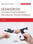 Désamorcer les conflits relationnels par l'analyse transactionnelle