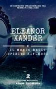 Eleanor Xander e il mondo degli Spiriti Riflessi