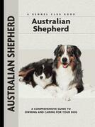 Australian Shepherd: A Comprehensive Guide to Owning and Caring for Your Dog