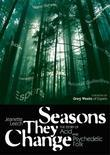 SEASONS THEY CHANGE STORY OF ACID  PSYCH  AND EXPERIMENTAL FOLK
