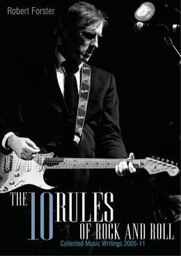 THE 10 RULES OF ROCK AND ROLL COLLECTED MUSIC WRITING 2005-2010