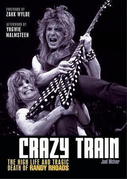 Crazy Train: The High Life and Tragic Death of Randy Rhoads