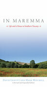 In Maremma: Life and a House in Southern Tuscany