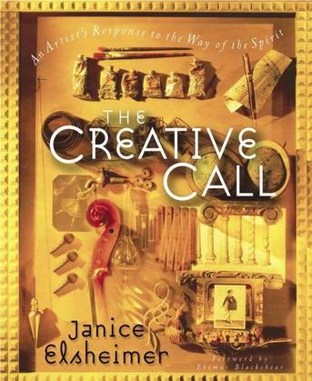 The Creative Call: An Artist's Response to the Way of the Spirit