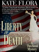 Liberty or Death (The Thea Kozak Mystery Series, Book 6)