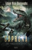 Kult-Romane 01: Caprona - Das vergessene Land