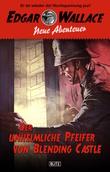 Edgar Wallace - Neue Abenteuer 01: Der unheimliche Pfeifer von Blending Castle