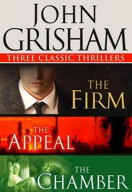 Three Classic Thrillers 3-Book Bundle: The Firm, The Appeal, The Chamber