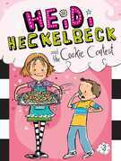 Heidi Heckelbeck and the Cookie Contest