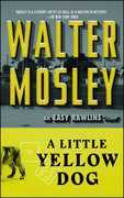 "A Little Yellow Dog: Featuring an Original Easy Rawlins Short Story ""Gr"