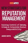 New Strategies for Reputation Management: Gaining Control of Issues, Crises & Corporate Social Responsibility