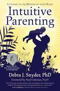 Intuitive Parenting: Listening to the Wisdom of Your Heart