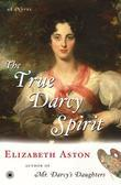 The True Darcy Spirit: A Novel