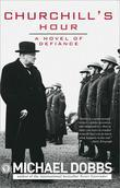 Churchill's Hour: A Novel of Defiance