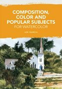 Composition, Color and Popular Subjects for Watercolor