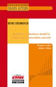 Henry Chesbrough - Repenser le business model à l'heure de l'innovation ouverte