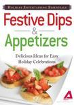 Holiday Entertaining Essentials: Dips and Appetizers