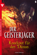 Der Geisterjäger 6 - Gruselroman