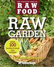 Raw Garden: Over 100 Healthy and Fresh Raw Recipes