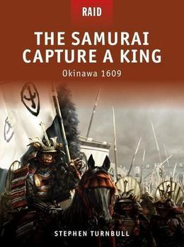 The Samurai Capture a King:  Okinawa 1609