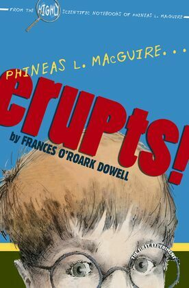 Phineas L. MacGuire . . . Erupts!