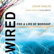 Wired:  For a Life of Worship
