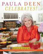 Paula Deen Celebrates!: Best Dishes and Best Wishes for the Best Times of Your Life