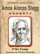 Amos Alonzo Stagg: Honesty