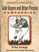 Gale Sayers and Brian Piccolo: Compassion