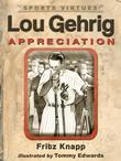 Lou Gehrig: Appreciation