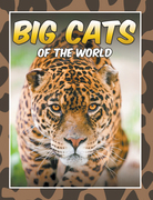 Big Cats Of The World: Children's Books and Bedtime Stories For Kids Ages 3-8 for Early Reading