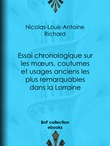 Essai chronologique sur les moeurs, coutumes et usages anciens les plus remarquables dans la Lorraine
