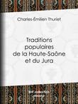 Traditions populaires de la Haute-Saône et du Jura