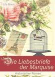 Die Liebesbriefe der Marquise - Historischer Roman (Illustrierte Ausgabe). Reihe: Liebesroman, Frauenroman, Briefroman