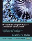 Microsoft Silverlight 4 Business Application Development: Beginner's Guide