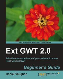 Ext GWT 2.0 Beginner's Guide