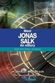 Meet Jonas Salk - An eStory: Inspirational Stories