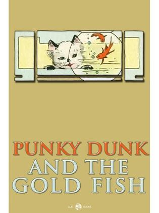 Punky Dunk and the Goldfish