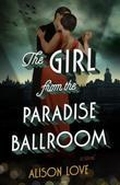 The Girl from the Paradise Ballroom: A Novel