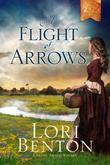 A Flight of Arrows: A Novel