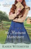 The Husband Maneuver: A Worthy Pursuit Novella
