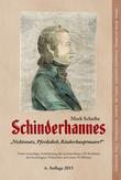 Schinderhannes - Nichtsnutz, Pferdedieb, Räuberhauptmann?