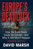 Europe's Deadlock: How the Euro Crisis Could Be Solved ¿ And Why It Still Won't Happen