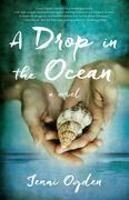 A Drop in the Ocean: A Novel