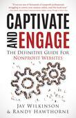 Captivate and Engage: The Definitive Guide to Nonprofit Websites