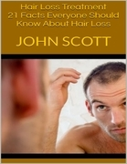 Hair Loss Treatment: 21 Facts Everyone Should Know About Hair Loss